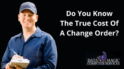 Do You Know The True Cost Of A Change Order?